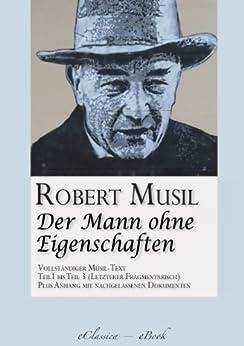 Der Mann ohne Eigenschaften (Teil 1 bis 3) (Vollständiger Musil-Text) von [Musil, Robert]