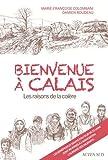 Bienvenue à Calais : Les raisons de la colère