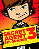 Secret Agent 6th Grader 3: Extra Large Soda Jerk (a hilarious adventure for children ages 9-12)