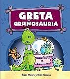 Greta Gruñosauria (Primeros Lectores (1-5 Años) - Dinosaurios)