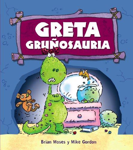 Greta Gruñosauria (Primeros Lectores (1-5 Años) - Dinosaurios) por Brian Moses