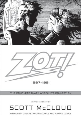 By Scott McCloud Zot!: The Complete Black and White Collection: 1987-1991: The Complete Black-and-white Stories: 1987 [Paperback]