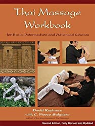 Thai Massage Workbook: For Basic, Intermediate, and Advanced Courses