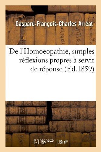De l'Homoeopathie, simples réflexions propres à servir de réponse (Éd.1859)