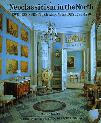 Neoclassicism in the North: Swedish Furniture and Interiors, 1770-1850