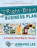 The Right-Brain Business Plan: A Creative, Visual Map for Success by Jennifer Lee (2011) Paperback