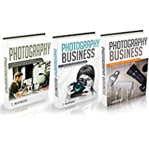 "Photography Business: 3 Manuscripts - ""Making Money Online with Your Camera"", ""Special Tips and Techniques for Taking Amazing Pictures"", ""Real Estate Photography"" (English Edition)"