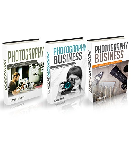 Photography Business: 3 Manuscripts -Making Money Online with Your Camera,Special Tips and Techniques for Taking Amazing Pictures,Real Estate Photography (English Edition)