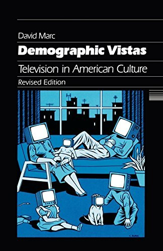 Demographic Vistas: Television in American Culture by David Marc (1996-02-01)