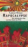 Rapocalypse: Der Anfang des Rap und das Ende der Welt (Kultur- und Medientheorie)