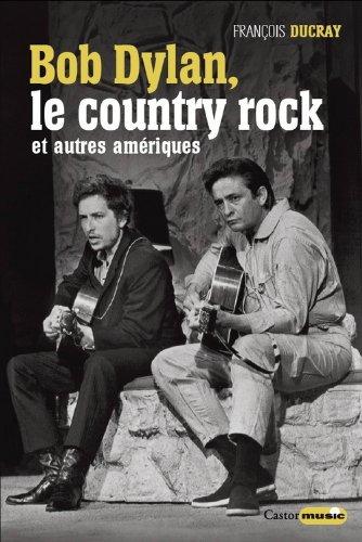 Bob Dylan : le country rock et autres Amériques