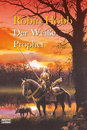 Bastei Lübbe GmbH & Co.KG (Bastei Verlag) Der weiße Prophet: Die zweiten Chroniken von Fitz dem Weitseher
