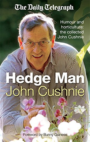 Hedge Man: Humour and Horticulture: The Collected John Cushnie by John Cushnie (2010-09-16)