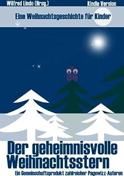 Der geheimnisvolle Weihnachtsstern - Eine Weihnachtsgeschichte für Kinder von [Lindo, Wilfred]