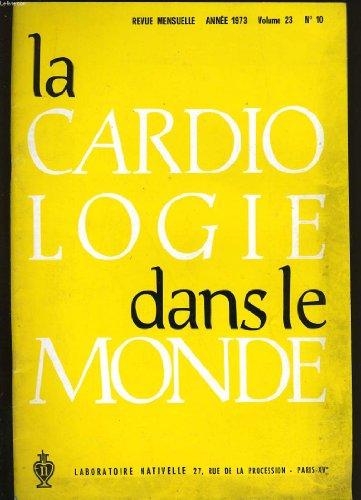 La cardiologie dans le monde. volume 23. n°10.
