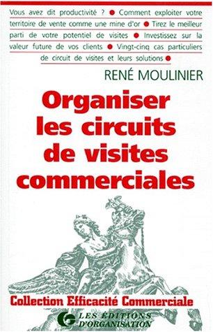 Organiser les circuits de visites commerciales par R. Moulinier