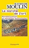 Le marché de l'art : Mondialisation et nouvelles technologies