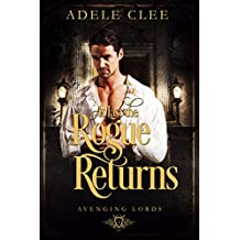 At Last the Rogue Returns (Avenging Lords Book 1)