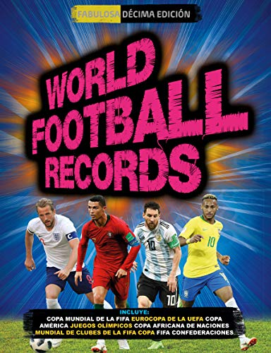 World Football Records 2018 / World Soccer Records 2018 (Libros ilustrados, Band 105151)
