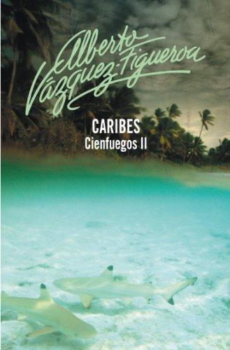 Caribes (Cienfuegos 2) por Alberto Vázquez-Figueroa