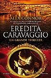 Eredità Caravaggio (Caravaggio Series Vol. 3)