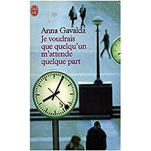 Je voudrais que quelqu'un m'attende quelque part / 2003 / Gavalda, Anna