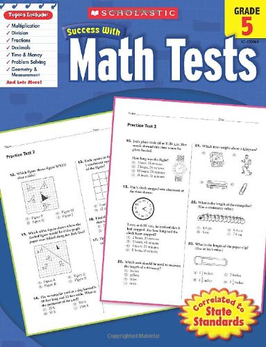 Math Tests, Grade 5 (Scholastic Success with Workbooks: Tests Math)