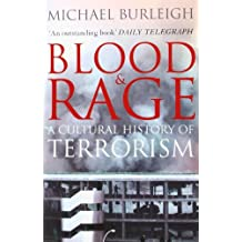 Blood and Rage: A Cultural history of Terrorism by Michael Burleigh (2009-04-02)