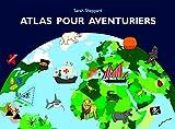 Atlas pour aventuriers / Sarah Sheppard   Sheppard, Sarah. Auteur