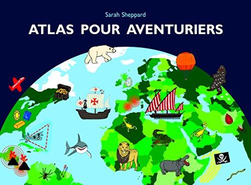 Atlas pour aventuriers par Sarah Sheppard