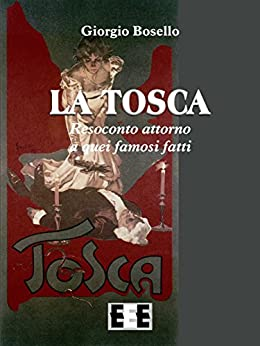"""La Tosca (I """"Fuoricollana"""") (Italian Edition) by [Bosello, Giorgio]"""