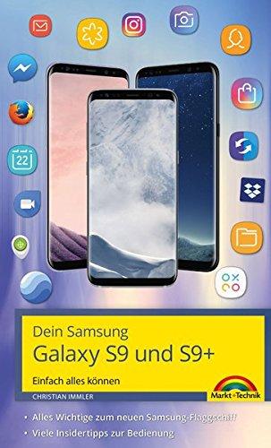 Dein Samsung Galaxy S9 und S9+ Einfach alles können. Alle Android Funktionen anschaulich erklärt (Bücher Für Android-handys)