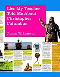 Lies My Teacher Told Me About Christopher Columbus (A Subversively True Poster Book for a Dubiously Celebratory Occasion) by James W. Loewen (1992-06-19)
