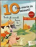 Perché gli animali hanno la coda? Una storia in 10 minuti! Ediz. illustrata