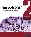 Outlook 2010 - Coffret de 2 livres - Gérer efficacement ses mails