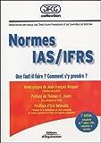 Normes IAS/IFRS - Que faut-il faire ? Comment s'y prendre ?