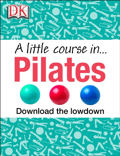 A Little Course in Pilates (English Edition)