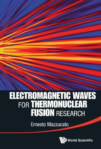 Electromagnetic Waves For Thermonuclear Fusion Research por Ernesto Mazzucato epub