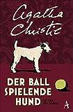 Buchinformationen und Rezensionen zu Der Ball spielende Hund: Ein Fall für Poirot von Agatha Christie