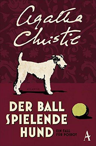 Der Ball spielende Hund: Ein Fall für Poirot
