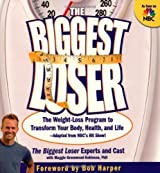 The Biggest Loser: The Weight Loss Program to Transform Your Body, Health, and Life--Adapted from NBC's Hit Show! by Maggie Greenwood-Robinson (2005-10-21)