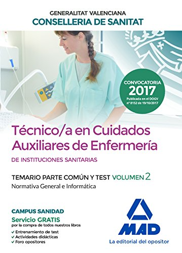 Técnico en Cuidados Auxiliares de Enfermería de la Conselleria de Sanitat de la Generalitat Valenciana. Temario parte común y test volumen 2