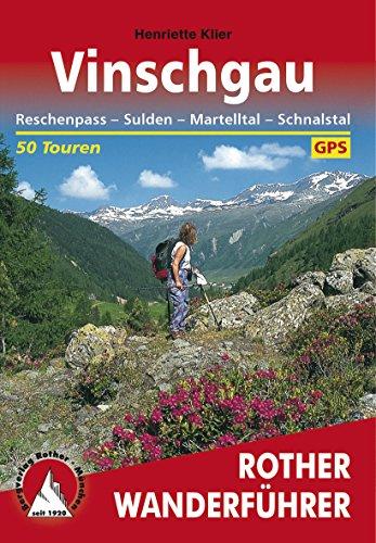 Vinschgau: Reschenpass – Sulden – Martelltal – Schnalstal, 50 Touren (Rother Wanderführer)
