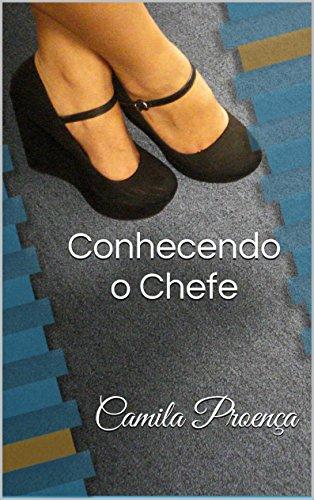 Conhecendo o Chefe (Portuguese Edition)
