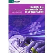 Iniciación a la programación en C# : un enfoque práctico