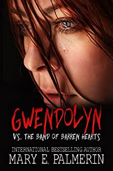 Gwendolyn vs. the Band of Barren Hearts (Monster Book 1) by [Palmerin, Mary E.]