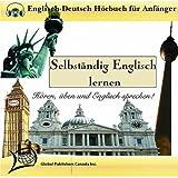 Selbständig Englisch Lernen (Englisch-Deutsch Hörbuch Für Anfänger)