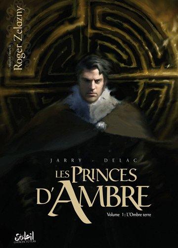 Les princes d'Ambre, Tome 1 : L'Ombre Terre