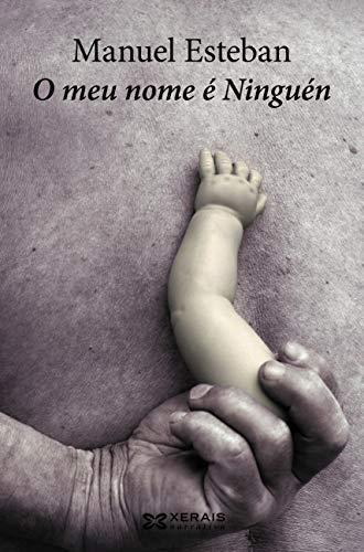 O meu nome é NInguén (Edición Literaria - Narrativa E-Book) (Galician Edition) por Manuel Esteban