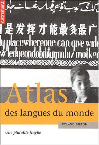 Atlas des langues du monde : Une pluralité fragile